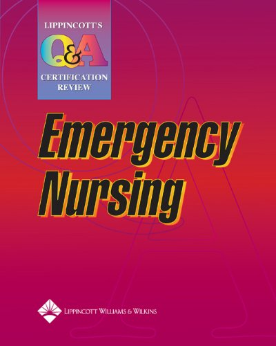 Lippincott's Q&A Certification Review: Emergency Nursing (LWW, Lippincott Q&A Certification Review)