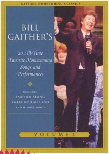Bill Gaither's 20 All-Time Favorite Homecoming Songs & Performances, Vol. 1