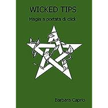 Wicked Tips: Magia a Portata di Click (Italian Edition)