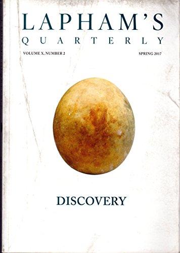 Lapham's Quarterly: Volume X, No. 2: Spring, 2017: DISCOVERY