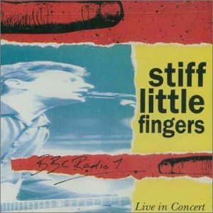 BBC Radio 1 Live in Concert by Stiff Little Fingers