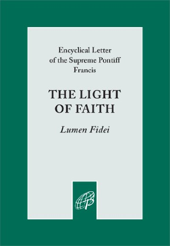 The Light of Faith (Lumen Fidei) (Trinity Blessed Catholic)