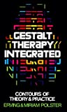 img - for Gestalt Therapy Integrated: Contours of Theory & Practice by Erving Polster (1974-07-12) book / textbook / text book