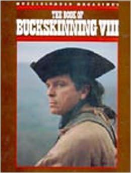 The book of buckskinning viii william h scurlock william h the book of buckskinning viii william h scurlock william h scurlock 9781880655092 amazon books fandeluxe Choice Image