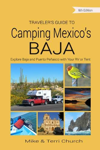 Traveler's Guide to Camping Mexico's Baja: Explore Baja and Puerto Peñasco with Your RV or Tent (Traveler's Guide series) by Rolling Homes Press