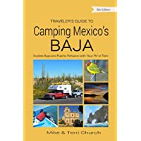 Traveler's Guide to Camping Mexico's Baja: Explore Baja and Puerto Peñasco with Your RV or Tent