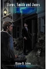 Aliens, Smith and Jones by Blaine D. Arden (2012-07-20) Paperback
