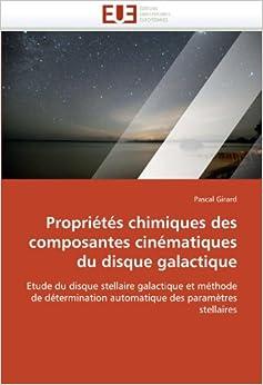 Propriétés chimiques des composantes cinématiques du disque galactique: Etude du disque stellaire galactique et méthode de détermination automatique des paramètres stellaires (Omn.Univ.Europ.)
