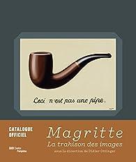 Magritte. La Trahison des images par Didier Ottinger