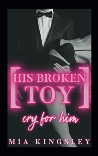 His Broken Toy – Cry For Him (Protective Men Trilogy, Band 3)