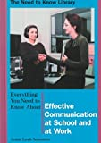 img - for Everything You Need to Know About Effective Communication at School and at Work (Need to Know Library) book / textbook / text book