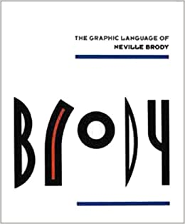 The Graphic Language of Neville Brody: Jon Wozencroft