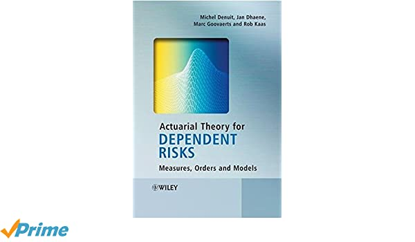 Actuarial theory for dependent risks measures orders and models actuarial theory for dependent risks measures orders and models michel denuit jan dhaene marc goovaerts rob kaas 9780470014929 amazon books fandeluxe Images