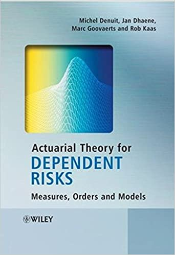 Actuarial theory for dependent risks measures orders and models actuarial theory for dependent risks measures orders and models 1st edition fandeluxe Images