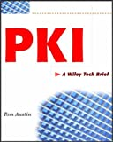 PKI : A Wiley Tech Brief