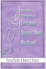 Ideas and Suggestions to Love and Respect Your Husband Paperback