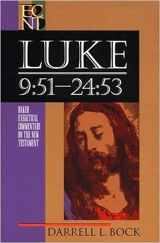 Luke 9:51-24:53 (Baker Exegetical Commentary on the New