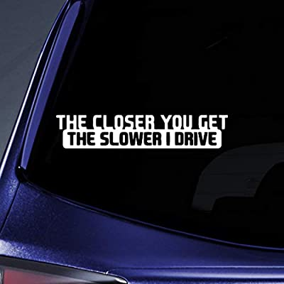 Bargain Max Decals - The Closer You Get The Slower I Drive JDM - Sticker Decal Notebook Car Laptop 8
