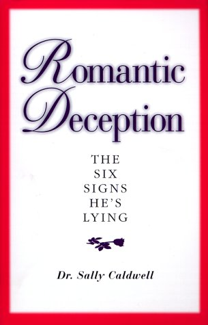 Romantic Deception  The Six Signs He's Lying