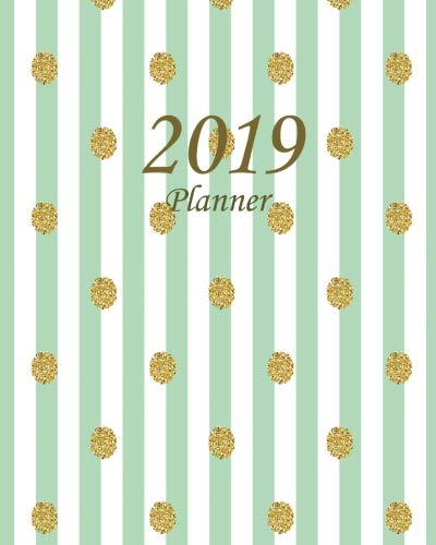 2019 Planner: Daily Weekly Monthly Planner Calendar, Journal Planner and Notebook, Agenda Schedule Organizer, Appointment Notebook, Academic Student ... Green Stripes (January 2019 to December 2019)