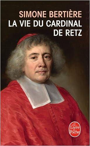 En ligne téléchargement La Vie du Cardinal de Retz pdf