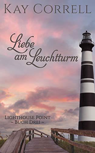 Quartz Three Strand - Liebe am Leuchtturm (Lighthouse Point 3) (German Edition)