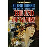 The End to Glory, Gilbert Morris and Bobby Funderburk, 0849938252