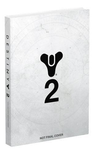 Destiny 2: Prima Collector's Edition Guide