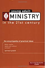 Young Adult Ministry in the 21st Century: The Encyclopedia of Practical Ideas Paperback