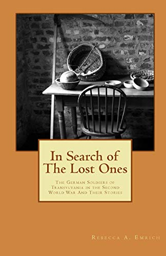 In Search of The Lost Ones: The German Soldiers of Transylvania in the Second World War and Their Stories