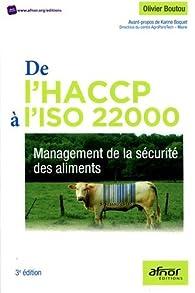 De l'HACCP à l'ISO 22000 : Management de la sécurité des aliments par Olivier Boutou