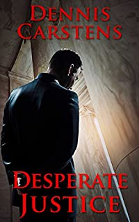 Desperate Justice by Dennis Carstens ebook deal
