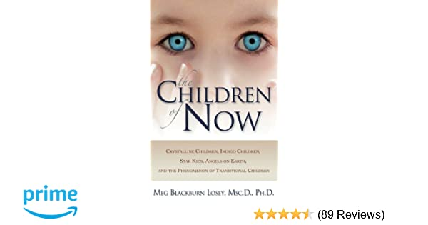 Amazon.com: The Children of Now (9781564149480): Meg Blackburn Losey Ph.D.:  Books