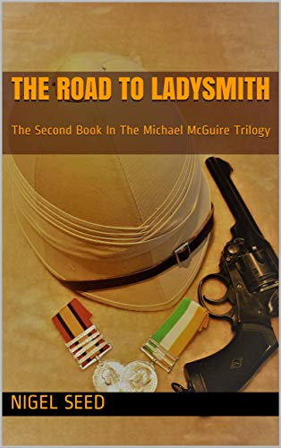 The Road To Ladysmith: The Second Book In The Michael McGuire Trilogy