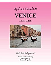 Sydney Travels to Venice: A Guide for Kids - Let's Go to Italy Series!
