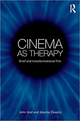 Book Cinema as Therapy: Grief and transformational film by Izod, John, Dovalis, Joanna (2015)