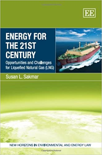 ##PDF## Energy For The 21st Century: Opportunities And Challenges For Liquefied Natural Gas (LNG) (New Horizons In Environmental And Energy Law Series). manure firme travel espacios English Trade mallets Stream