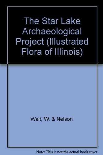 The Star Lake Archaeological Project: Anthropology of a Headwaters Area of Chaco Wash, New Mexico (Illustrated Flora of