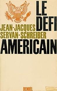 Le défi américain par Jean-Jacques Servan-Schreiber