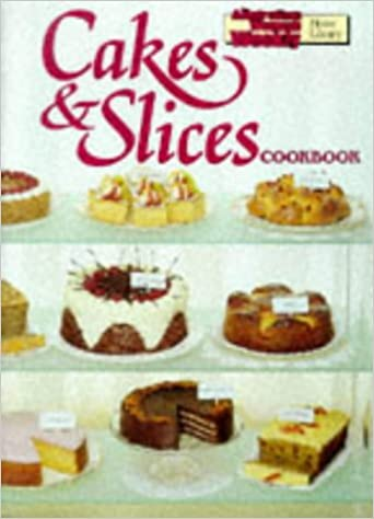 Cakes and Slices Cookbook AWW 9780949128461 Amazon.com Books