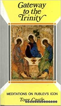 Book Gateway to the Trinity: Meditations on Rublev's Icon by TONY CASTLE (1988-01-01)
