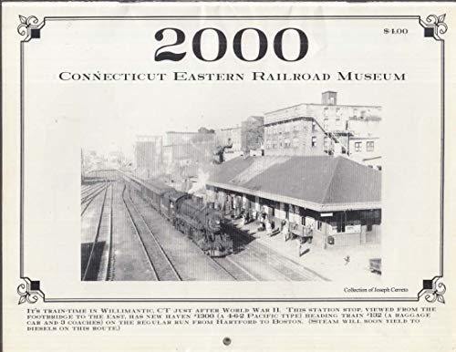 Connecticut Eastern Railroad Museum 2000 Calendar trolley locomotive station -