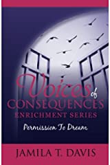 Permission to Dream: 12 Points to Discovering Your Life's Purpose and Recapturing Your Dreams (Voices of Consequences Enrichment Series) (Volume 2) Paperback