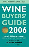 Wine Buyers' Guide 2006, Robert Joseph, 1845331680