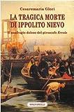 Image de La tragica morte di Ippolito Nievo. Il naufragio doloso del piroscafo A«ErcoleA»