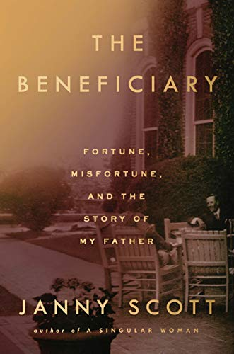 Book Cover: The Beneficiary: Fortune, Misfortune, and the Story of My Father