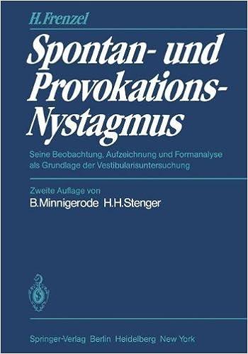 Book Spontan- und Provokations-Nystagmus: Seine Beobachtung, Aufzeichnung und Formanalyse als Grundlage der Vestibularisuntersuchung