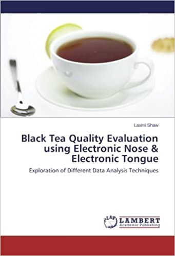 Book Black Tea Quality Evaluation using Electronic Nose and Electronic Tongue: Exploration of Different Data Analysis Techniques