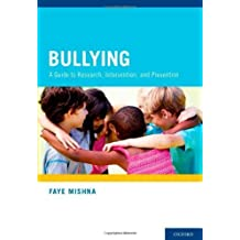 Bullying: A Guide to Research, Intervention, and Prevention by Faye Mishna (2012-05-22)