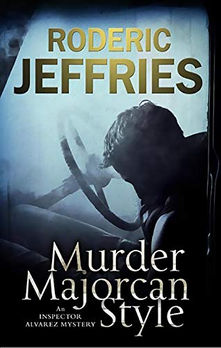 Murder Majorcan Style (The Inspector Alvarez Mysteries Book 35)